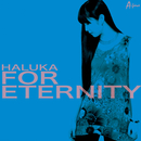 FOR ETERNITY/HALUKA