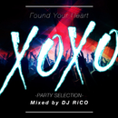 XOXO -PARTY SELECTION- mixed by DJ RiCO/Various Artists