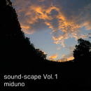 sound-scape Vol.1 (2017 Remaster)/miduno