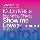 Show Me Love (Remixes)/Mobin Master