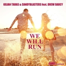 We Will Run/Kilian Taras & CandyBlasters