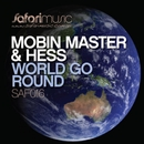World Go Round/Mobin Master & Hess