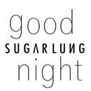 good night/SUGARLUNG
