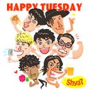 HAPPY TUESDAY/Shya7