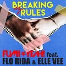 Breaking My Rules (feat. Flo Rida & Elle Vee)/FUMI★YEAH!