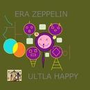 Era Zeppelin/ウルトラハッピー