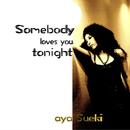 Somebody loves you tonight/aya Sueki
