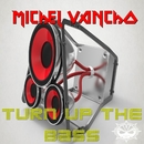 Turn Up The Bass/Michel Vancho