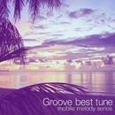 Groove Best Tune/Mobile Melody Series
