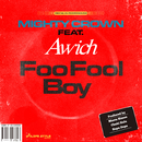Foo Fool Boy (feat. Awich)/MIGHTY CROWN