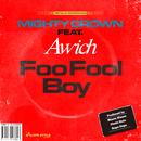 Foo Fool Boy (feat. Awich)/Mighty Crown