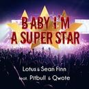Baby I'm A Superstar/Lotus & Sean Finn