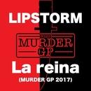 La reina (Murder GP 2017)/LIPSTORM