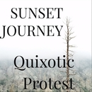 Quixotic Protest/SUNSET JOURNEY