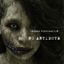 NO ANTIDOTE/UNDEAD CORPORATION