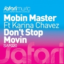 Don't Stop Movin' [feat. Karina Chavez]/Mobin Master