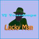 Lucky Man/TJ Teardrops