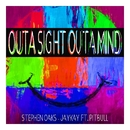 Out A Sight Outa Mind [feat. Pitbull]/Stephen Oaks & Jay Kay