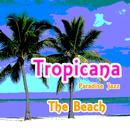 The Beach/Tropicana