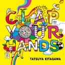 CLAP YOUR HANDS/北川たつや