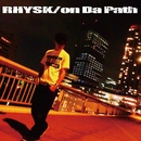 on Da Path/RHYSK