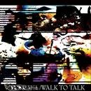 WALK TO TALK/ENDRUN