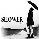 SHOWER/Rio