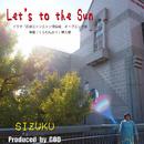Let's to the Sun/SIZUKU