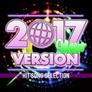 2017 NEW VERSION -HIT SONG SELECTION-/Various Artists