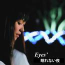 眠れない夜/Eyes'