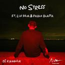 No Stress (feat. Lui Hua & Pablo Blasta)/DJ RyuNosuK