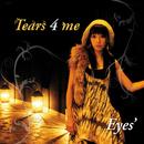 Teare 4 me/Eyes'
