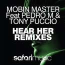 Hear Her (Remixes) [feat. Pedro M & Tony Puccio]/Mobin Master
