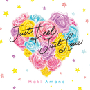 Just Feel, Just Love/天野  真喜