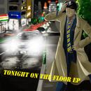 Tonight on the floor ep/アカオ ダイスケ