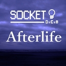 Afterlife/SOCKET