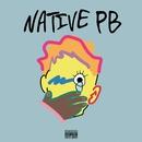 Native PB/Pablo Blasta
