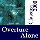 Classica 2000/Overture Alone