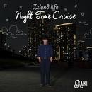 Island Life -Night Time Cruise-/KAIKI