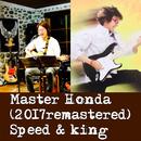 Speed & King(2017 remastered)/Master Honda
