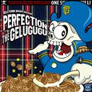 PERFECTION/GELUGUGU