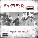 WherEVA We Go -...Like Sunday- (2017 Remastered) [feat. Moss.Key]/Dirty R.A.Y