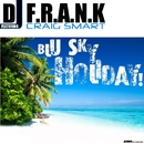 Blu Sky Holiday [feat. Craig Smart]/DJ F.R.A.N.K