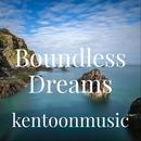 Boundless Dreams/kentoonmusic
