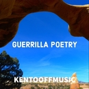 Guerrilla Poetry/kentooffmusic