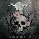 The Monochrome Sky/Shatter Silence