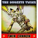 TWIN CANNON/THE BUCKEYE TWINZ