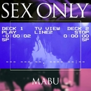 SEX ONLY/MABU