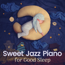 Sweet Jazz Piano for Good Sleep/Relaxing Piano Crew