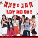 LET ME GO!/GOL★HAF